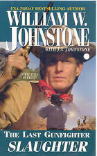 Slaughter by William W. Johnstone, J. A. Johnstone (Paperback, 2009)