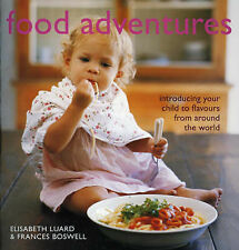 Boswell, Frances, Luard, Elisabeth Food Adventures: Introducing Your Child to Fl