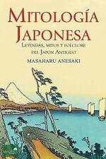 Mitología Japonesa : Mitos, Leyendas y Folclore Del Japón Antiguo by Masaharu...