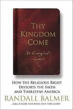 Thy Kingdom Come: How the Religious Right Distorts the Faith and Threatens Ameri
