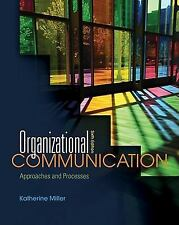 Organizational Communication: Approaches and Processes, Miller, Katherine, Good