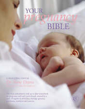Your Pregnancy Bible by Dr Anne Deans (2010) New Revised Edition 2010   F6