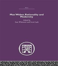 Max Weber, Rationality and Modernity (2008, Paperback)