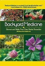 Backyard Medicine: Harvest and Make Your Own Herbal Remedies, Seal, Matthew, Bru