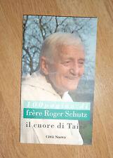 100 PAGINE DI FRERE ROGER SCHUTZ - IL CUORE DI TAIZE - ED:CITTA NUOVA - 2007 MG