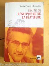 Traité Du Désespoir Et De La Béatitude - André Comte-Sponville