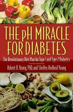 NEW The Ph Miracle For Diabetes by Robert Young WT60259