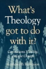 What's Theology Got to Do With It?: Convictions, Vitality, and the Church