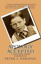 Apology Accepted : A Kid from Fairbridge - 1950's by Peter Harding (2014, Paperb