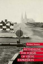 Rethinking the Forms of Visual Expression by Robert Sowers (1990, Paperback)