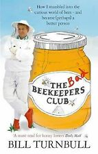 The Bad Beekeepers Club, Bill Turnbull, Paperback, New