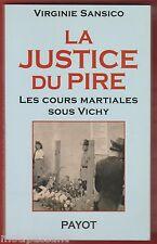 HISTOIRE. La Justice du Pire. Cours martiales ss Vichy./ V. Sansico Serv. PRESSE