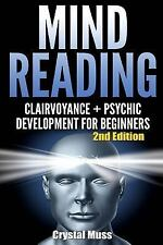 Mind Reading : Clairvoyance and Psychic Development by Crystal Muss (2015,...
