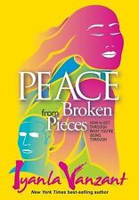 Peace from Broken Pieces : How to Get Through What You're Goin (FREE 2DAY SHIP)