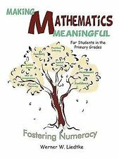 Making Mathematics Meaningful - for Students in the Primary Grades :...