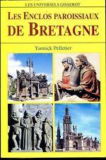 LES ENCLOS PAROISSIAUX DE BRETAGNE - Yannick Pelletier 2005