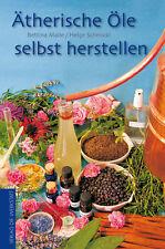 Ätherische Öle aus der eigenen Herstellung. Tipps & Tricks für Pflanzen, Geräte