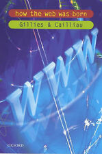 How the Web Was Born: The Story of the World Wide Web (Popular science), James G