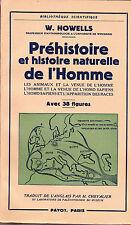Préhistoire et histoire naturelle de l'homme Howells 1953