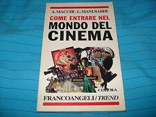 MACCHI/ MANUSARDI - COME ENTRARE NEL MONDO DEL CINEMA  Ed. Francoangeli 2007