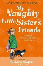 My Naughty Little Sister's Friends (My Naughty L, Dorothy Edwards, Excellent