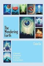 The Wandering Earth : Classic Science Fiction Collection by Cixin Liu (2013,...