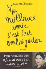 MA MEILLEURE AMIE S'EST FAIT EMBRIGADER Dounia Bouzar livre roman
