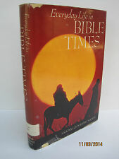 Everyday Life in Bible Times by National Geographic Society