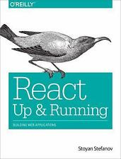 React: up and Running : Building Web Applications by Stoyan Stefanov (2016,...