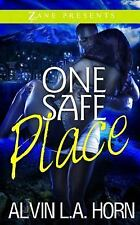 One Safe Place : A Novel by Alvin L. A. Horn (2014, Paperback)