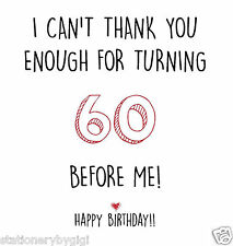 Funny, rude, sarcastic, BIRTHDAY card. 60th birthday, older than me! Friend
