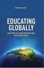 Educating Globally : Case Study of a Gülen-Inspired School in the United...