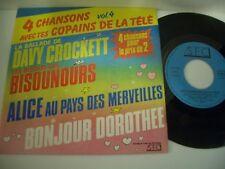 LES CHANSONS DE LA TELE 45T VOL.4 . DAVY CROCKETT/BISOUNOURS/BONJOUR DOROTHEE..