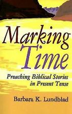 Marking Time: Preaching Biblical Stories in Present Tense-ExLibrary