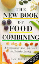 The New Book of Food Combining: Completely New Approach to Healthy Eating, Jan D