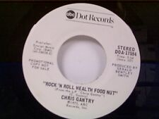 "CHRIS GANTRY ""ROCK N ROLL HEALTH FOOD NUT / SAYING GOODBYE......."" 45 MINT PROMO"