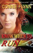 Know When to Run by Connie Flynn (2014, Paperback)