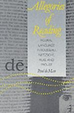 Allegories of Reading: Figural Language in Rousseau, Nietzsche, Rilke, and Prous
