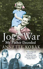 Joe's War - My Father Decoded: A Daughter's Search for Her Father's War, Annette