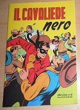 ED.CAMILLO CONTI  SERIE  ALBI D'ORO  N° 112  IL CAVALIERE NERO  !!!!!