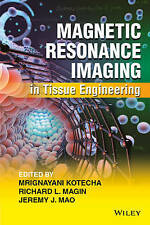 Magnetic Resonance Imaging in Tissue Engineering by John Wiley & Sons Inc...
