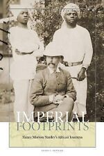 Imperial Footprints: Henry Morton Stanley's African Journeys Newman, James L. H