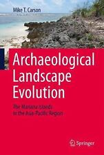 Archaeological Landscape Evolution : The Mariana Islands in th (FREE 2DAY SHIP)