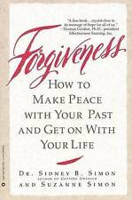 Good, Forgiveness: How to Make Peace with Your Past and Get on with Your Life, S