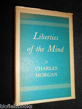 Liberties of the Mind by Charles Morgan - 1951-1st - Vintage Lectures & Essays