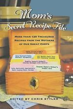 Mom's Secret Recipe File : More Than 125 Treasured Recipes from the Mothers...