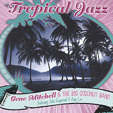 Tropical Jazz by Gene Mitchell and The Big Coconut Band (featuring John Raymond
