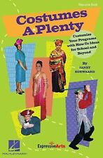 Costumes A-Plenty: Customize Your Programs With 'How-To' Ideas for School and Be