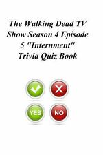 The Walking Dead TV Show Season 4 Episode 5 Internment Trivia Quiz Book by...