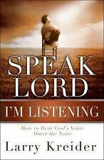 Speak Lord, I'm Listening : How to Hear God's Voice above the Noise by Larry...